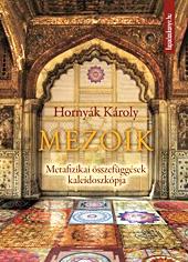 KÖNYVAJÁNLÓ : Hornyák Károly: Mezoik - Metafizikai összefüggések kaleidoszkópja nyitókép